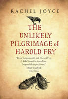 The Unlikely Pilgrimmage of Harold Fry by Rachel Joyce