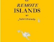 Pocket Atlas of Remote Islands: Fifty Islands I Have Not Visited and Never Will by Judith Schlanksy