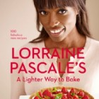 A Lighter Way to Bake -- Lorraine Pascale (Signed Copy)