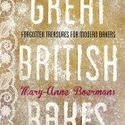 Great British Bakes -- Mary-Anne Boermans (Signed Copy)