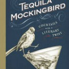 Tequila Mockingbird by Tim Ferderle