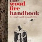 The Wood Fire Handbook by Vincent Thurkettle