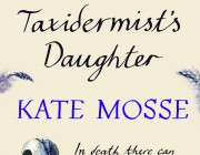 The Taxidermist's Daughter - Kate Mosse (Signed Copy)