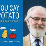 David Crystal You Say Potato