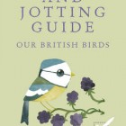 Spotting & Jotting Guide: Our British Birds – Matt Sewell