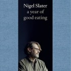 A Year of Good Eating – Nigel Slater (Signed Copy)