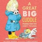 A Great Big Cuddle – Michael Rosen & Chris Riddell (Signed Copy)