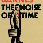 The Noise of Time – Julian Barnes (Signed Copy)