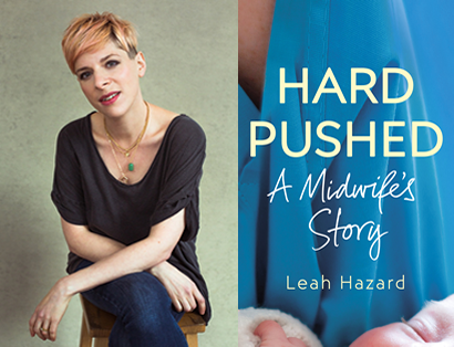 Leah Hazard – Hard Pushed: A Midwife's Story